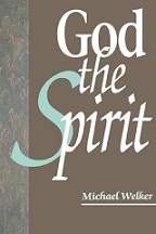 Michael Welker, God the Spirit