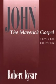 Robert Kysar, John, the Maverick Gospel