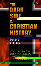 Helen Ellerbe, The Dark Side of Christian History