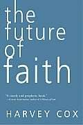 Harvey Cox, The Future of Faith