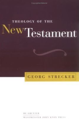 Georg Strecker, Theology of the New Testament